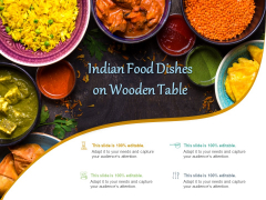 Indian Food Dishes On Wooden Table Ppt Powerpoint Presentation Gallery File Formats