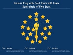 Indiana Flag With Gold Torch With Inner Semi Circle Of Five Stars Ppt PowerPoint Presentation Professional Graphics Template PDF