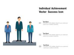 Individual Achievement Vector Success Icon Ppt PowerPoint Presentation Icon Ideas PDF