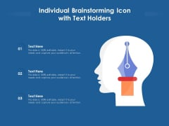 Individual Brainstorming Icon With Text Holders Ppt PowerPoint Presentation Gallery Background Designs PDF