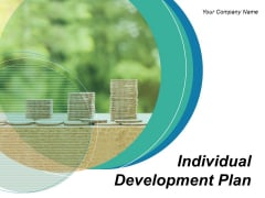 Individual Development Plan Ppt Powerpoint Presentation Complete Deck With Slides