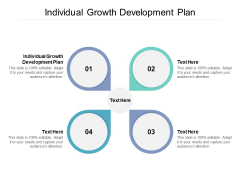 Individual Growth Development Plan Ppt PowerPoint Presentation Ideas Examples Cpb