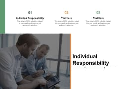 Individual Responsibility Ppt PowerPoint Presentation Slides Gridlines Cpb