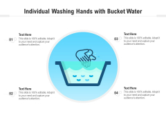 Individual Washing Hands With Bucket Water Ppt PowerPoint Presentation File Format Ideas PDF