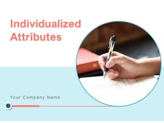 Individualized Attributes Psychological Values Personal Values Relevance Ppt PowerPoint Presentation Complete Deck