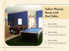 Indoor Playing Room With Pool Tables Ppt PowerPoint Presentation Model Gallery PDF