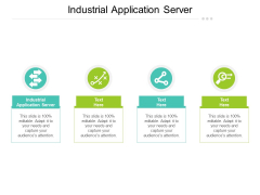 Industrial Application Server Ppt PowerPoint Presentation Layouts Styles Cpb