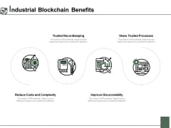 Industrial Blockchain Benefits Ppt PowerPoint Presentation Slides Ideas