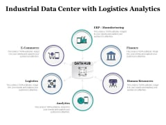 Industrial Data Center With Logistics Analytics Ppt PowerPoint Presentation Show Slideshow PDF