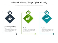 Industrial Internet Things Cyber Security Ppt PowerPoint Presentation Icon Mockup Cpb Pdf