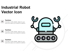 Industrial Robot Vector Icon Ppt PowerPoint Presentation Show Professional PDF