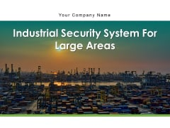 Industrial Security System For Large Areas Technology Process Ppt PowerPoint Presentation Complete Deck