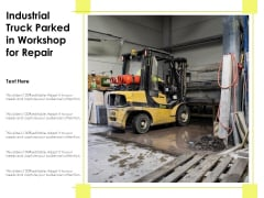 Industrial Truck Parked In Workshop For Repair Ppt PowerPoint Presentation Model Design Inspiration PDF