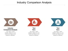 Industry Comparison Analysis Ppt PowerPoint Presentation Layouts Layout Ideas Cpb Pdf
