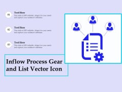 Inflow Process Gear And List Vector Icon Ppt PowerPoint Presentation Gallery Smartart PDF