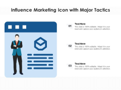 Influence Marketing Icon With Major Tactics Ppt PowerPoint Presentation Icon Inspiration PDF