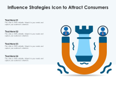 Influence Strategies Icon To Attract Consumers Ppt PowerPoint Presentation File Infographics PDF