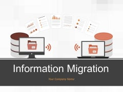 Information Migration Ppt PowerPoint Presentation Complete Deck With Slides