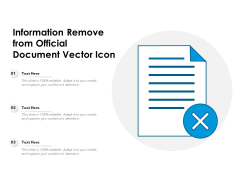 Information Remove From Official Document Vector Icon Ppt PowerPoint Presentation Professional Vector PDF