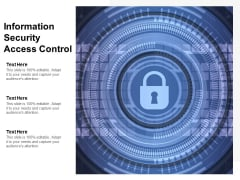 Information Security Access Control Ppt PowerPoint Presentation Inspiration