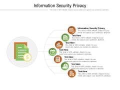 Information Security Privacy Ppt PowerPoint Presentation Gallery Deck Cpb Pdf