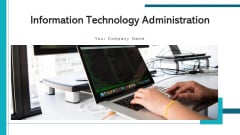 Information Technology Administration Vision Ppt PowerPoint Presentation Complete Deck With Slides