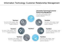Information Technology Customer Relationship Management Ppt PowerPoint Presentation Deck Cpb
