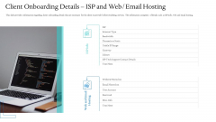 Information Technology Facilities Governance Client Onboarding Details ISP And Web Email Hosting Ppt Professional Icons PDF