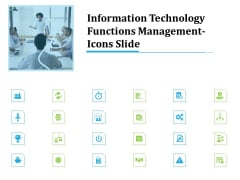 Information Technology Functions Management Icons Slide Ppt File Good PDF
