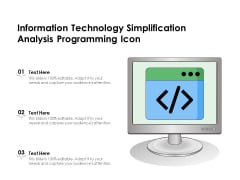 Information Technology Simplification Analysis Programming Icon Ppt PowerPoint Presentation Gallery Images PDF