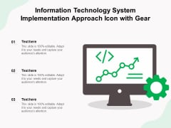 Information Technology System Implementation Approach Icon With Gear Ppt PowerPoint Presentation Styles Outline PDF