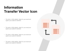 Information Transfer Vector Icon Ppt PowerPoint Presentation Show Design Templates
