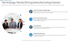 Information Transformation Organization Technology Trends Driving Manufacturing Industry Infographics PDF