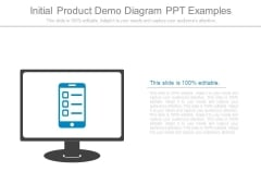 Initial Product Demo Diagram Ppt Examples