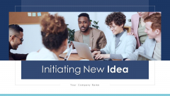 Initiating New Idea Marketing Manufacture Ppt PowerPoint Presentation Complete Deck With Slides