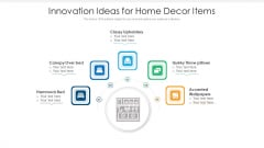 Innovation Ideas For Home Decor Items Ppt PowerPoint Presentation Gallery Background Designs PDF