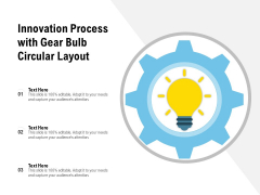 Innovation Process With Gear Bulb Circular Layout Ppt PowerPoint Presentation Gallery Elements PDF
