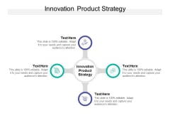 Innovation Product Strategy Ppt PowerPoint Presentation Portfolio Topics Cpb