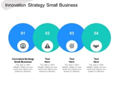 Innovation Strategy Small Business Ppt PowerPoint Presentation Professional Images Cpb
