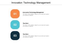 Innovation Technology Management Ppt PowerPoint Presentation Infographics Design Ideas Cpb