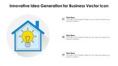 Innovative Idea Generation For Business Vector Icon Ppt PowerPoint Presentation File Portfolio PDF
