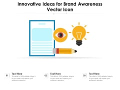 Innovative Ideas For Brand Awareness Vector Icon Ppt PowerPoint Presentation Model Graphics Tutorials PDF