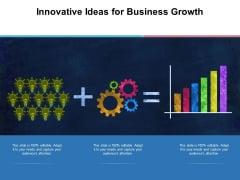 Innovative Ideas For Business Growth Ppt Powerpoint Presentation Ideas Portrait