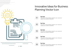 Innovative Ideas For Business Planning Vector Icon Ppt PowerPoint Presentation Summary Graphics Example