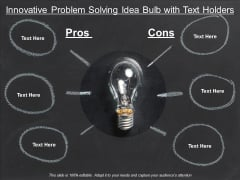 Innovative Problem Solving Idea Bulb With Text Holders Ppt PowerPoint Presentation Infographics Layout Ideas