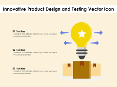 Innovative Product Design And Testing Vector Icon Ppt PowerPoint Presentation File Graphics Design PDF