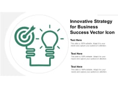 Innovative Strategy For Business Success Vector Icon Ppt Powerpoint Presentation Summary Structure