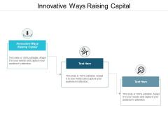 Innovative Ways Raising Capital Ppt PowerPoint Presentation Inspiration Example Cpb