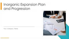 Inorganic Expansion Plan And Progression Ppt PowerPoint Presentation Complete Deck With Slides