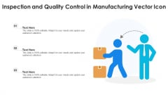 Inspection And Quality Control In Manufacturing Vector Icon Ppt PowerPoint Presentation File Graphics Template PDF